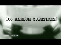 100 Random Questions!