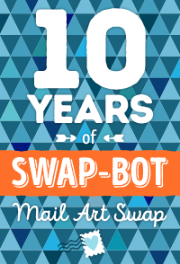 Swap-bot's 10th Anniversary Mail Art Swap