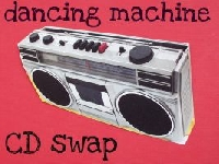 Dancing Machine CD Swap